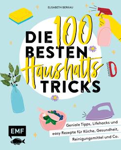 Die 100 besten Haushalts-Tricks von Berkau,  Elisabeth