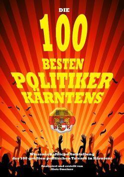 Die 100 besten Politiker Kärntens von Gmeiner,  Alois