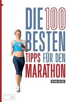 Die 100 besten Tipps für den Marathon von Schillings,  Wolfgang, Wechsel,  Frank
