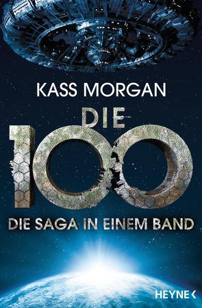Die 100 – Die Saga in einem Band von Link,  Michaela, Morgan,  Kass, Pfingstl,  Michael