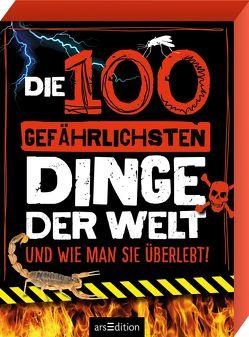 Die 100 gefährlichsten Dinge der Welt von Claybourne,  Anna, Löwenberg,  Ute