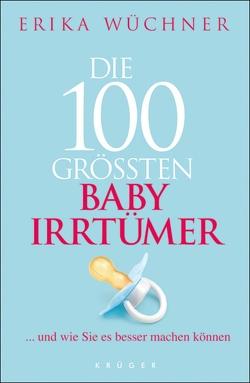 Die 100 größten Babyirrtümer von Wüchner,  Erika