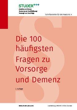 Die 100 häufigsten Fragen zu Vorsorge und Demenz von Anwälte und Notare,  Studer
