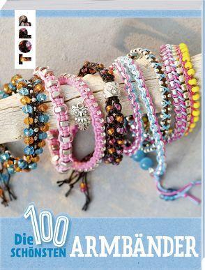 Die 100 schönsten Armbänder von frechverlag