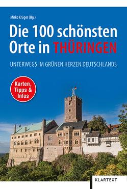 Die 100 schönsten Orte in Thüringen von Krüger,  Mirko