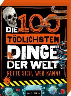 Die 100 tödlichsten Dinge der Welt von Claybourne,  Anna