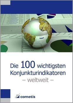 Die 100 wichtigsten Konjunkturindikatoren – weltweit von Bahr,  Holger, Junius,  Karsten, Kater,  Ulrich, Scheuerle,  Andreas, Widmann,  Gabriele