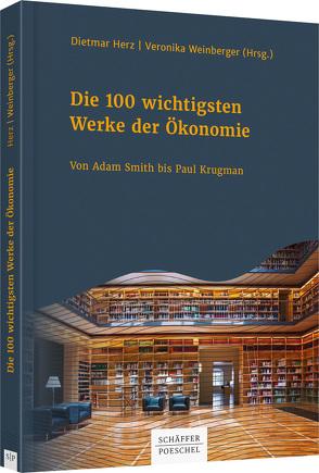 Die 100 wichtigsten Werke der Ökonomie von Herz,  Dietmar, Weinberger,  Veronika