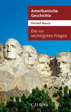 Die 101 wichtigsten Fragen – Amerikanische Geschichte von Mauch,  Christof