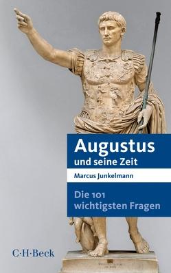 Die 101 wichtigsten Fragen – Augustus und seine Zeit von Junkelmann,  Marcus