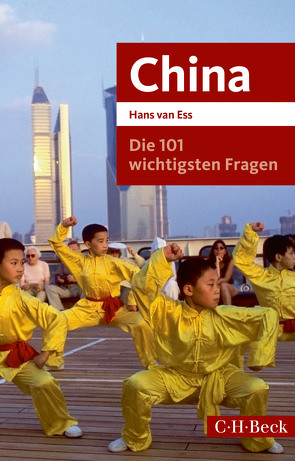 Die 101 wichtigsten Fragen – China von Ess,  Hans