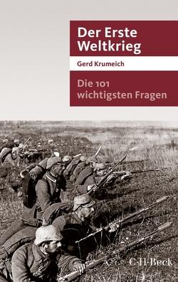Die 101 wichtigsten Fragen – Der Erste Weltkrieg von Krumeich,  Gerd