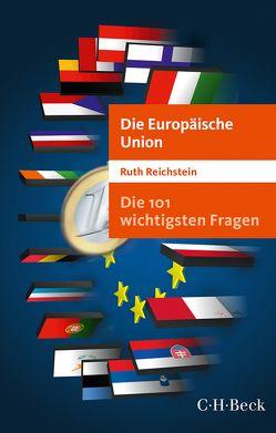 Die 101 wichtigsten Fragen – Die Europäische Union von Reichstein,  Ruth