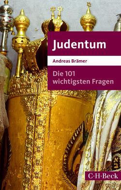 Die 101 wichtigsten Fragen – Judentum von Brämer,  Andreas