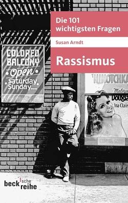 Die 101 wichtigsten Fragen – Rassismus von Arndt,  Susan