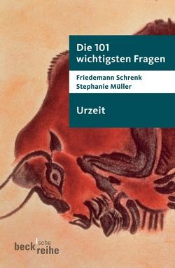 Die 101 wichtigsten Fragen – Urzeit von Horn,  Michael, Müller,  Stephanie, Schrenk,  Friedemann, Szymanski,  Daniela