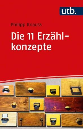 Die 11 Erzählkonzepte von Knauss,  Philipp