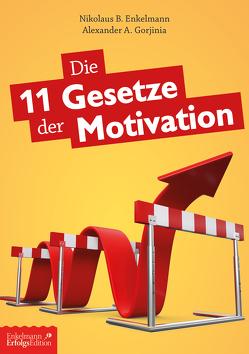 Die 11 Gesetze der Motivation von Enkelmann,  Nikolaus B., Gorjinia,  Alexander A.