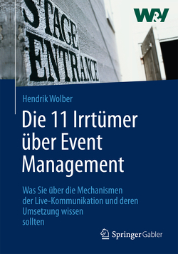 Die 11 Irrtümer über Event Management von Wolber,  Hendrik