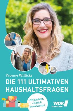 Die 111 ultimativen Haushaltsfragen von von Drathen,  Stefanie, Willicks,  Yvonne