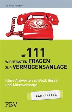 Die 111 wichtigsten Fragen der Vermögensanlage – simplified von Mühlbauer,  Dr. Klaus