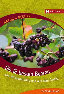 Die 12 besten Beeren von Strauß,  Markus