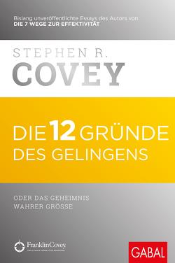 Die 12 Gründe des Gelingens von Bertheau,  Nikolas, Covey,  Stephen R.