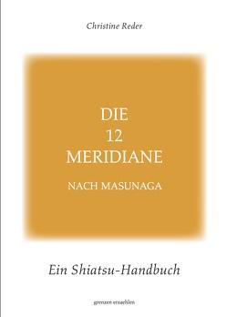 Die 12 Meridiane nach Masunaga von Oppermann,  Julia, Rampitsch,  Andreas, Reder,  Christine, Schwed,  Carina
