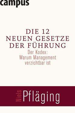 Die 12 neuen Gesetze der Führung von Pfläging,  Niels