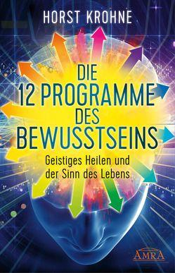 Die 12 Programme des Bewusstseins von Krohne,  Horst