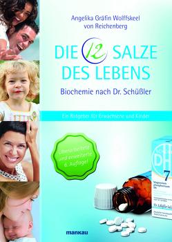 Die 12 Salze des Lebens – Biochemie nach Dr. Schüßler von Wolffskeel von Reichenberg,  Angelika Gräfin