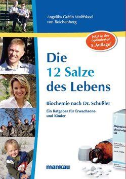 Die 12 Salze des Lebens – Biochemie nach Dr. Schüßler von Jörgensen,  Hans H., Kubitschek,  Ruth Maria, Wolffskeel von Reichenberg,  Angelika