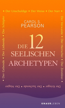 Die 12 seelischen Archetypen von Pearson,  Carol S.
