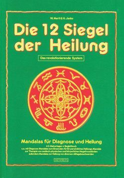 Die 12 Siegel der Heilung von Janko,  Hubert, Mertl,  Wolfgang