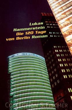 Die 120 Tage von Berlin von Hammerstein,  Lukas
