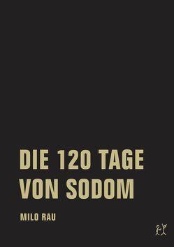 DIE 120 TAGE VON SODOM / FIVE EASY PIECES von Bläske,  Stefa, Blom,  Kristof, Bossart,  Rolf, Kasch,  Georg, Melchinger,  Gwendolyne, Pilz,  Dirk, Primavesi,  Patrick, Rau,  Milo, Theweleit,  Klaus, Zweifel,  Stefan
