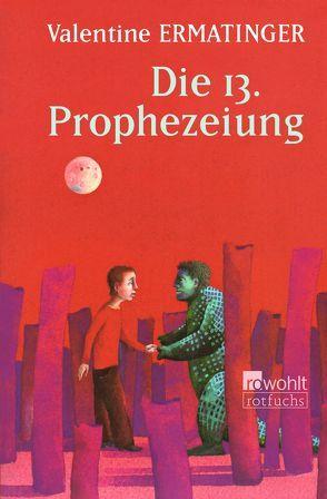 Die 13. Prophezeiung von Ermatinger,  Valentine