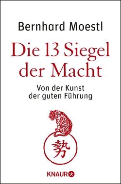 Die 13 Siegel der Macht von Moestl,  Bernhard