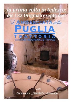 die 133 Rezepte der L'Ambasciata della Puglia von ginner,  gerhart