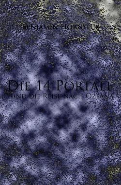 Die 14 Portale / Die 14 Portale und die Reise nach Ozeana von Hornfeck,  Benjamin