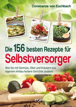 Die 156 besten Rezepte für Selbstversorger von Eschbach,  Constanze von