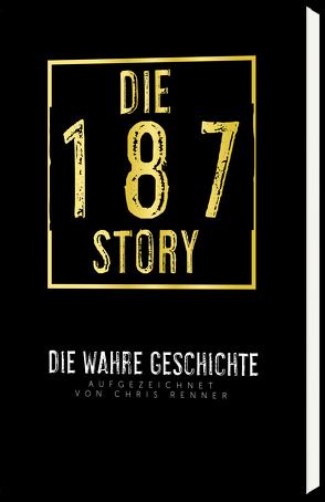 Die 187-Story von Renner,  Chris
