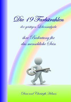 Die 19 Farbstrahlen der geistigen Lebensaufgabe von Helmes,  Christoph, Helmes,  Dina