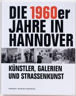 Die 1960er Jahre in Hannover von Bode,  Ursula, Elger,  Dietmar, Glanz,  Alexandra, Helms,  Dietrich, Knauf,  Mirka, Lohr,  Stephan, Zerull,  Ludwig