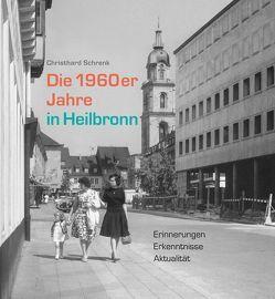 Die 1960er Jahre in Heilbronn von Schrenk,  Christhard