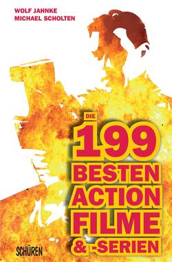 Die 199 besten Action-Filme & -Serien von Jahnke,  Wolf, Scholten,  Michael