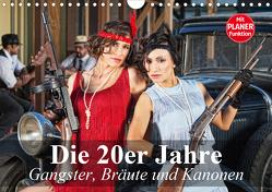Die 20er Jahre. Gangster, Bräute und Kanonen (Wandkalender 2021 DIN A4 quer) von Stanzer,  Elisabeth