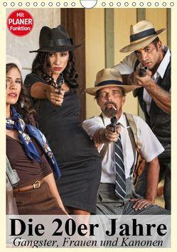 Die 20er Jahre. Gangster, Frauen und Kanonen (Wandkalender 2019 DIN A4 hoch)