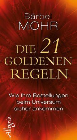 Die 21 goldenen Regeln von Mohr,  Bärbel