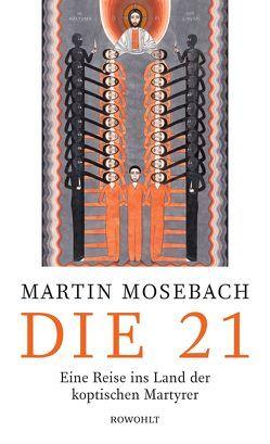 Die 21 von Mosebach,  Martin